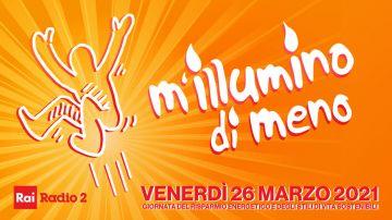26 marzo 2021: M'illumino di Meno è la Giornata del risparmio energetico e degli stili di vita sostenibili
